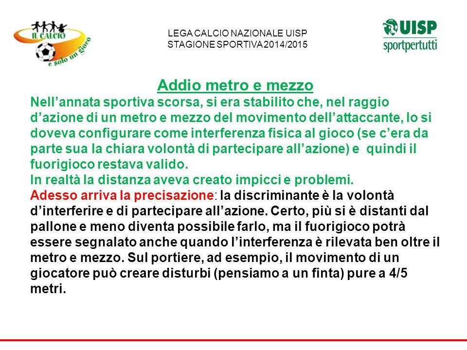 Calcio a sette PRECISAZIONE SUGLI SPOSTAMENTI LEGA CALCIO NAZIONALE UISP STAGIONE SPORTIVA 2014/2015