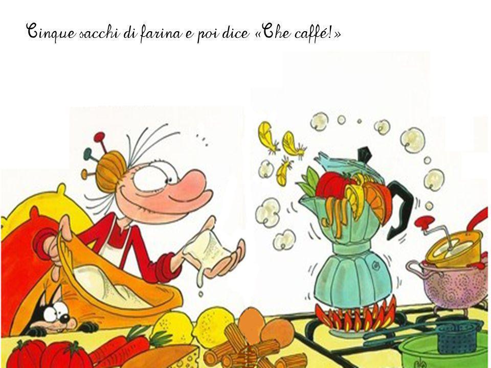 La Peppina fa il caffé, fa il caffé col rosmarino, mette qualche formaggino, una zampa di tacchino, una penna di pulcino,