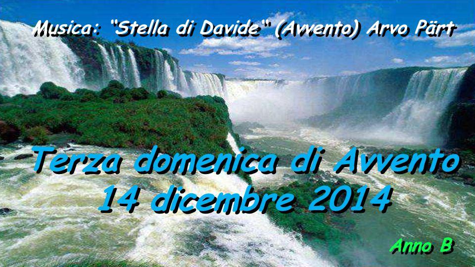 Musica: Stella di Davide (Avvento) Arvo Pärt Terza domenica di Avvento 14 dicembre 2014 Anno B