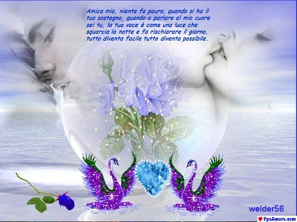 La tua voce cosi dolce mi da tranquillità e penetra nel mio cuore, rendendolo felice pronto ad accogliere ancora un amore ormai svanito, ma niente è p