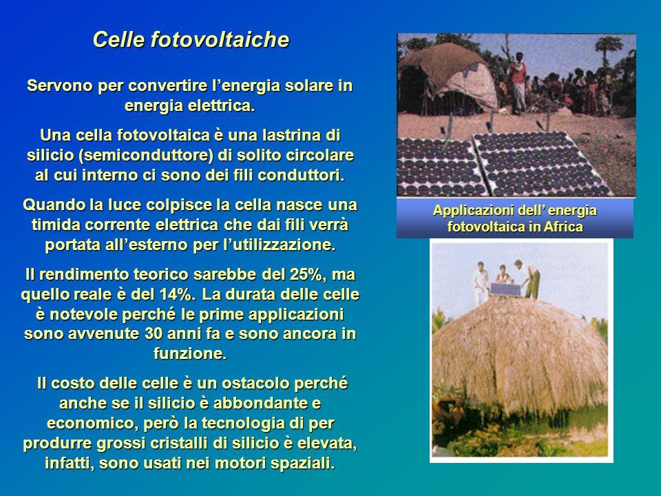 Celle fotovoltaiche Servono per convertire l'energia solare in energia elettrica.