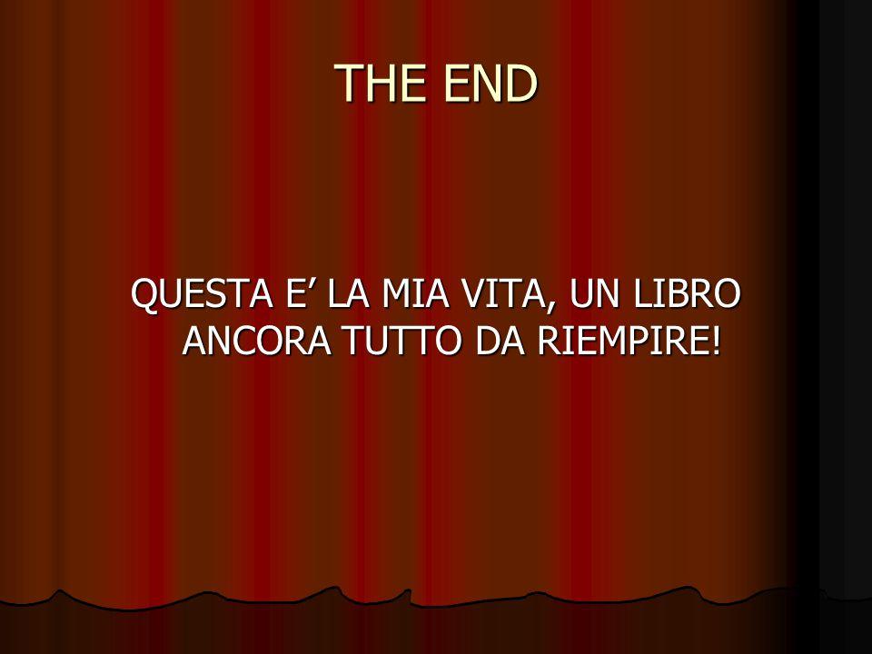 THE END QUESTA E' LA MIA VITA, UN LIBRO ANCORA TUTTO DA RIEMPIRE!