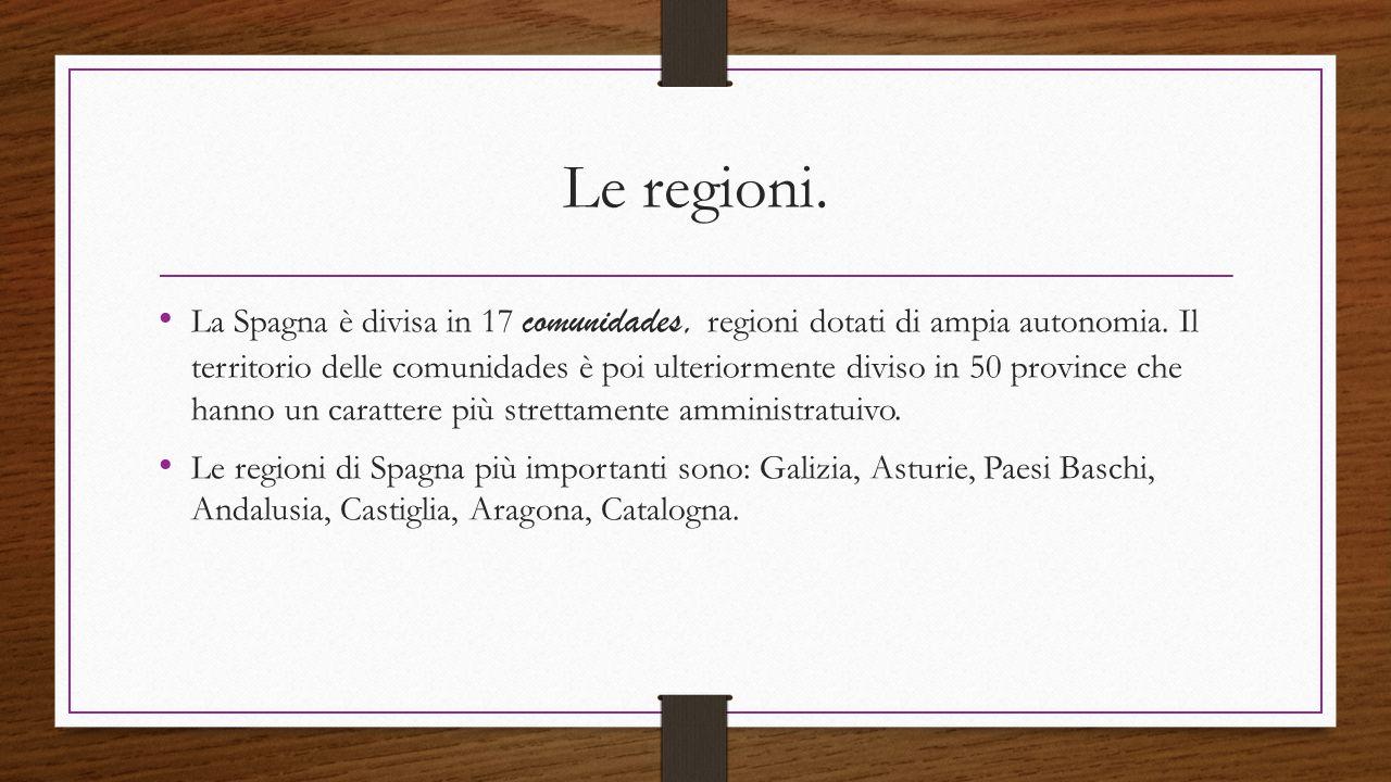 Le regioni. La Spagna è divisa in 17 comunidades, regioni dotati di ampia autonomia. Il territorio delle comunidades è poi ulteriormente diviso in 50