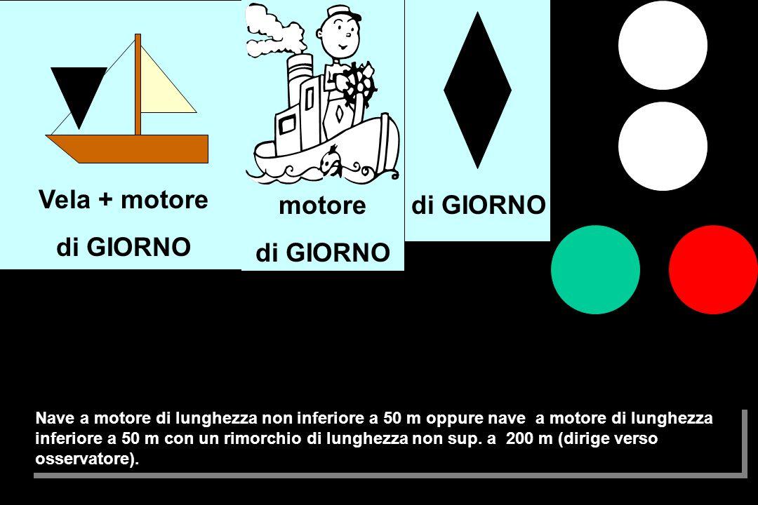 Nave a motore di lunghezza non inferiore a 50 m oppure nave a motore di lunghezza inferiore a 50 m con un rimorchio di lunghezza non sup.