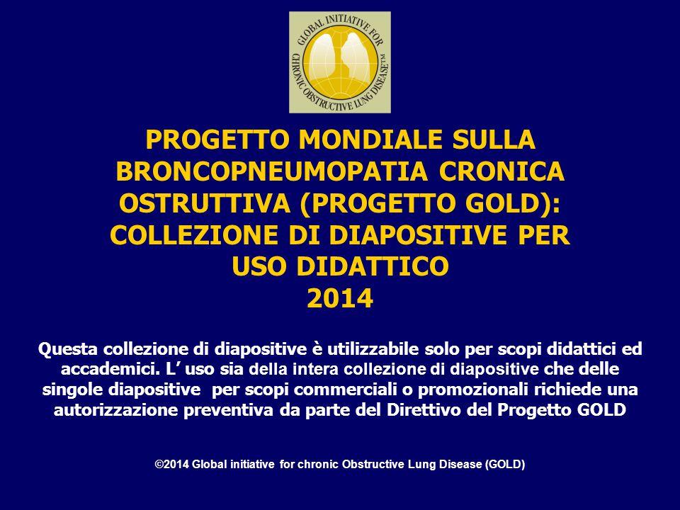 ©2014 Global initiative for chronic Obstructive Lung Disease (GOLD) PROGETTO MONDIALE SULLA BRONCOPNEUMOPATIA CRONICA OSTRUTTIVA (PROGETTO GOLD): COLL