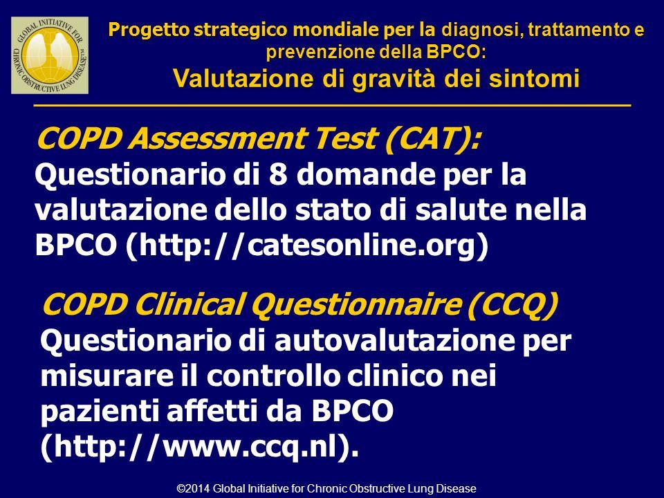 COPD Assessment Test (CAT): Questionario di 8 domande per la valutazione dello stato di salute nella BPCO (http://catesonline.org) Progetto strategico