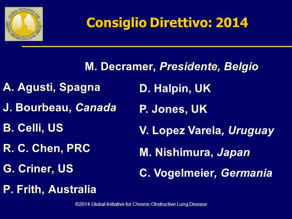 Consiglio Direttivo: 2014 M. Decramer, Presidente, Belgio A. Agusti, Spagna J. Bourbeau, Canada B. Celli, US R. C. Chen, PRC G. Criner, US P. Frith, A
