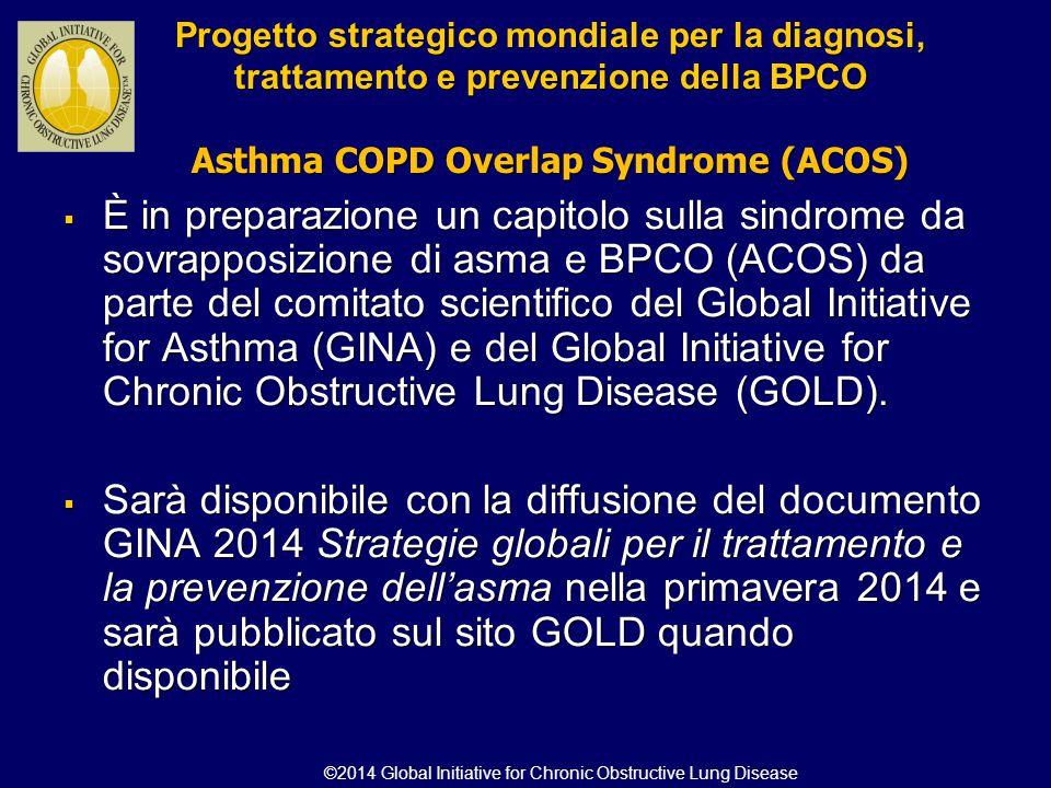 Progetto strategico mondiale per la diagnosi, trattamento e prevenzione della BPCO Asthma COPD Overlap Syndrome (ACOS)  È in preparazione un capitolo