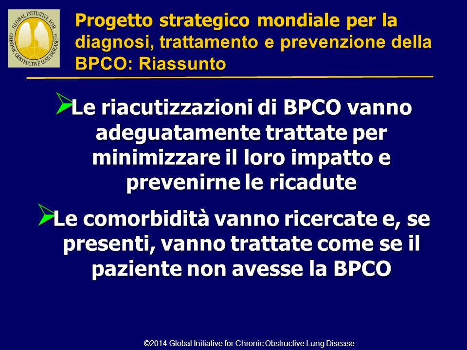  Le riacutizzazioni di BPCO vanno adeguatamente trattate per minimizzare il loro impatto e prevenirne le ricadute  Le comorbidità vanno ricercate e,