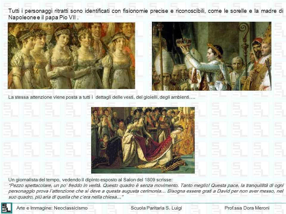 Arte e Immagine: NeoclassicismoScuola Paritaria S. LuigiProf.ssa Dora Meroni Tutti i personaggi ritratti sono identificati con fisionomie precise e ri