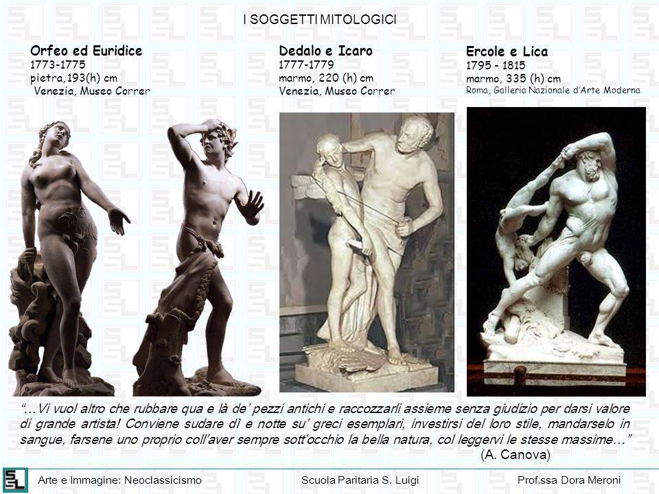 """Arte e Immagine: NeoclassicismoScuola Paritaria S. LuigiProf.ssa Dora Meroni """"…Vi vuol altro che rubbare qua e là de' pezzi antichi e raccozzarli assi"""