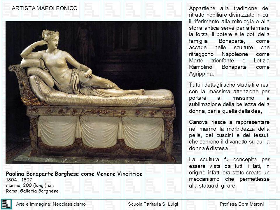 Arte e Immagine: NeoclassicismoScuola Paritaria S. LuigiProf.ssa Dora Meroni ARTISTA MAPOLEONICO Paolina Bonaparte Borghese come Venere Vincitrice 180