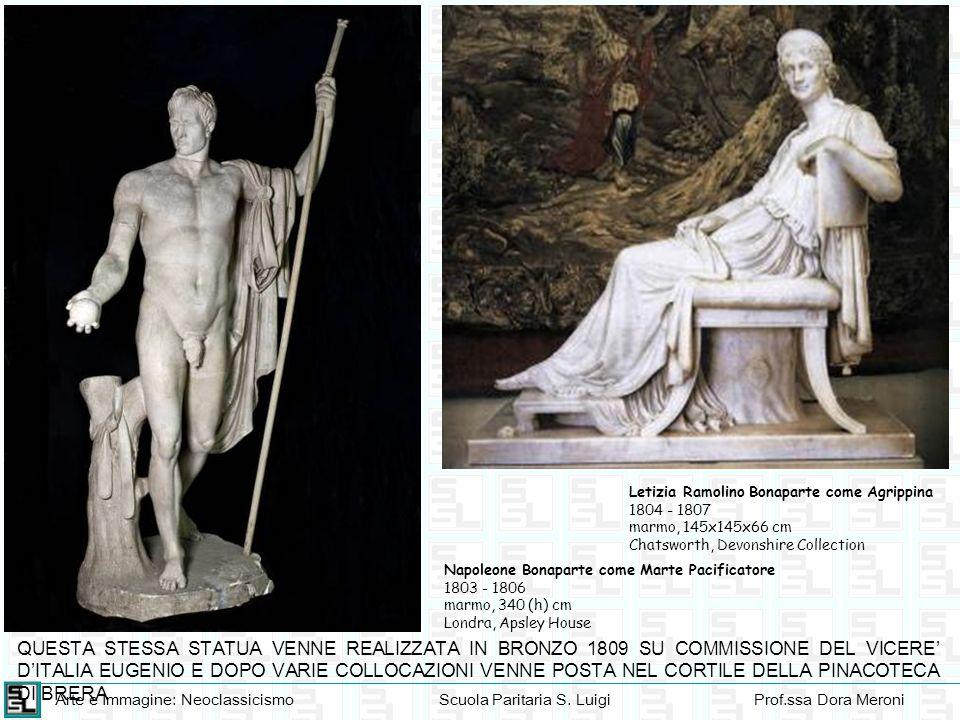 Arte e Immagine: NeoclassicismoScuola Paritaria S. LuigiProf.ssa Dora Meroni Letizia Ramolino Bonaparte come Agrippina 1804 - 1807 marmo, 145x145x66 c