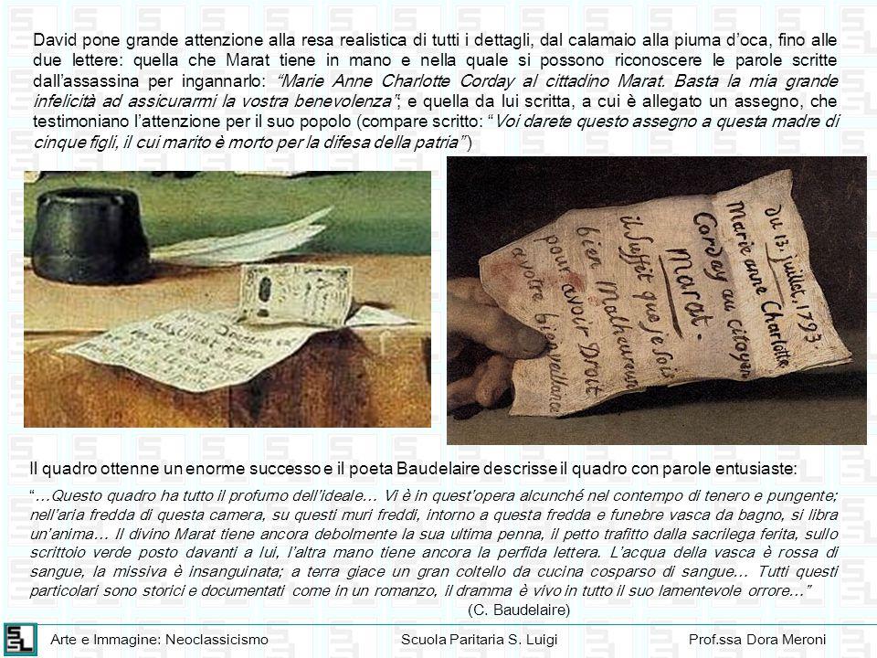 Arte e Immagine: NeoclassicismoScuola Paritaria S. LuigiProf.ssa Dora Meroni David pone grande attenzione alla resa realistica di tutti i dettagli, da