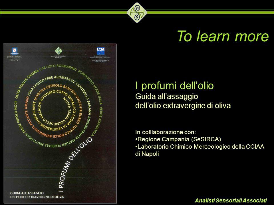 Analisti Sensoriali Associati I profumi dell'olio Guida all'assaggio dell'olio extravergine di oliva In colllaborazione con: Regione Campania (SeSIRCA