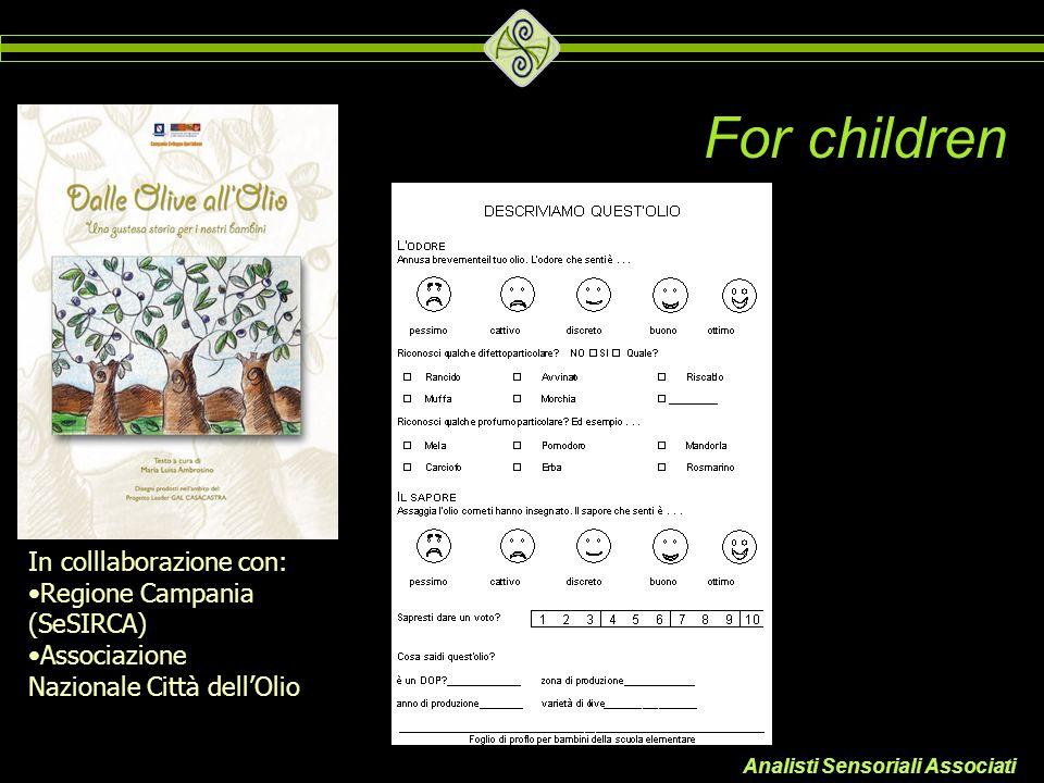Analisti Sensoriali Associati For children In colllaborazione con: Regione Campania (SeSIRCA) Associazione Nazionale Città dell'Olio