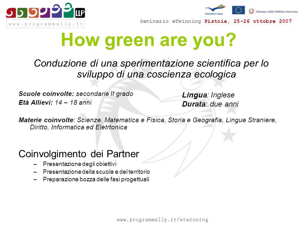 Seminario eTwinning Pistoia, 25-26 ottobre 2007 How green are you.