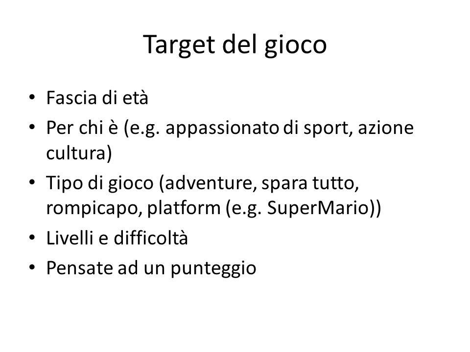 Target del gioco Fascia di età Per chi è (e.g.