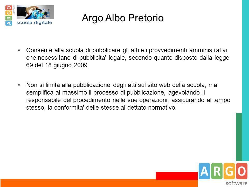 Argo Albo Pretorio Consente alla scuola di pubblicare gli atti e i provvedimenti amministrativi che necessitano di pubblicita' legale, secondo quanto
