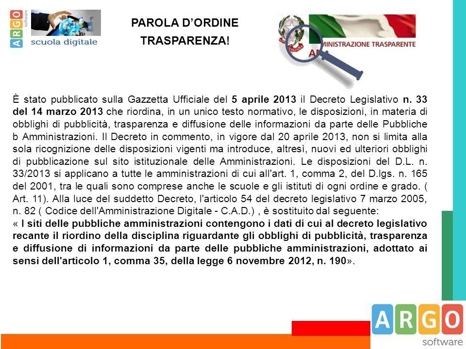 È stato pubblicato sulla Gazzetta Ufficiale del 5 aprile 2013 il Decreto Legislativo n. 33 del 14 marzo 2013 che riordina, in un unico testo normativo