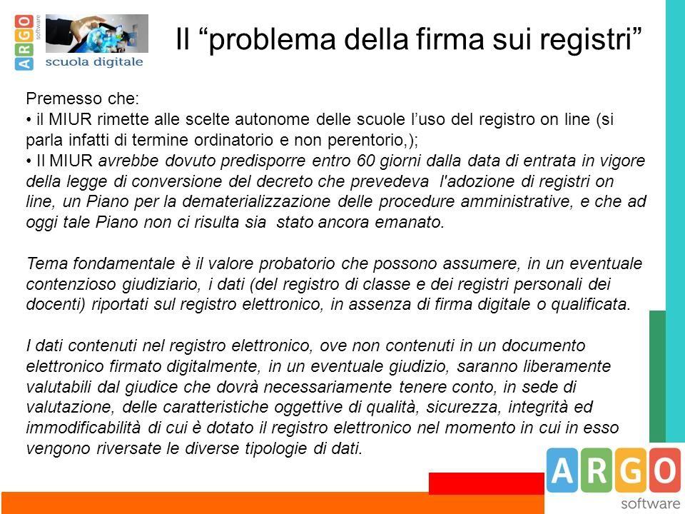 """Il """"problema della firma sui registri"""" Premesso che: il MIUR rimette alle scelte autonome delle scuole l'uso del registro on line (si parla infatti di"""