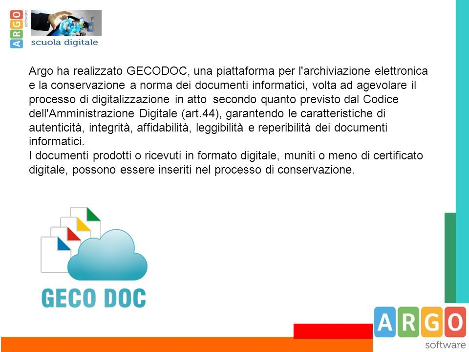 Argo ha realizzato GECODOC, una piattaforma per l'archiviazione elettronica e la conservazione a norma dei documenti informatici, volta ad agevolare i