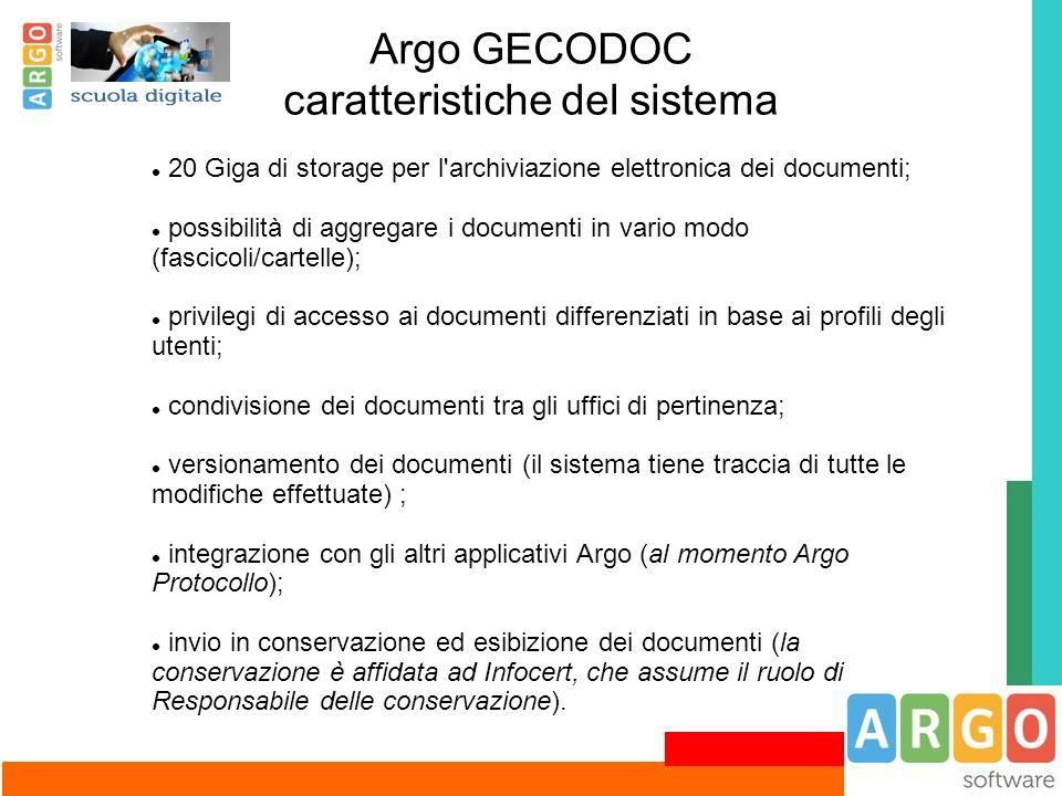 Argo GECODOC caratteristiche del sistema 20 Giga di storage per l'archiviazione elettronica dei documenti; possibilità di aggregare i documenti in var