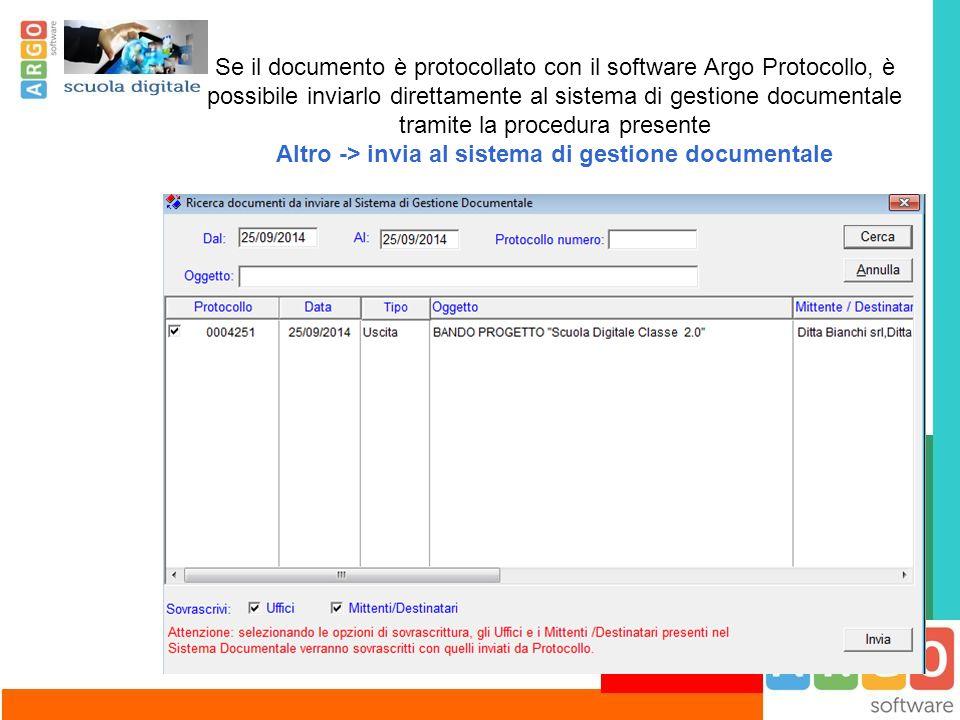 Se il documento è protocollato con il software Argo Protocollo, è possibile inviarlo direttamente al sistema di gestione documentale tramite la proced