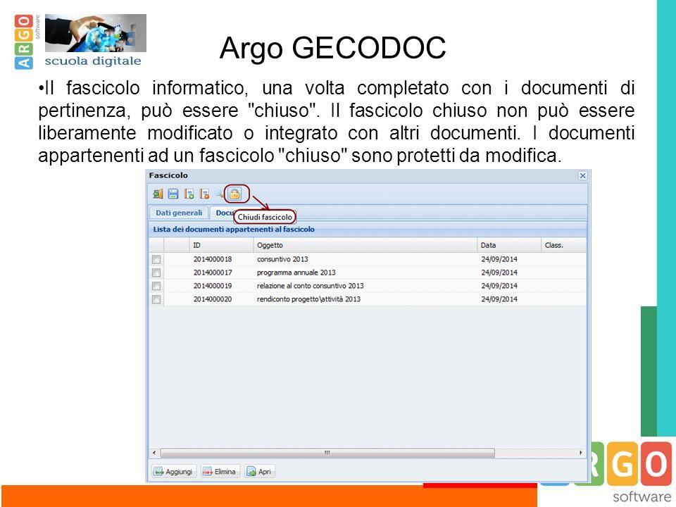 Argo GECODOC Il fascicolo informatico, una volta completato con i documenti di pertinenza, può essere