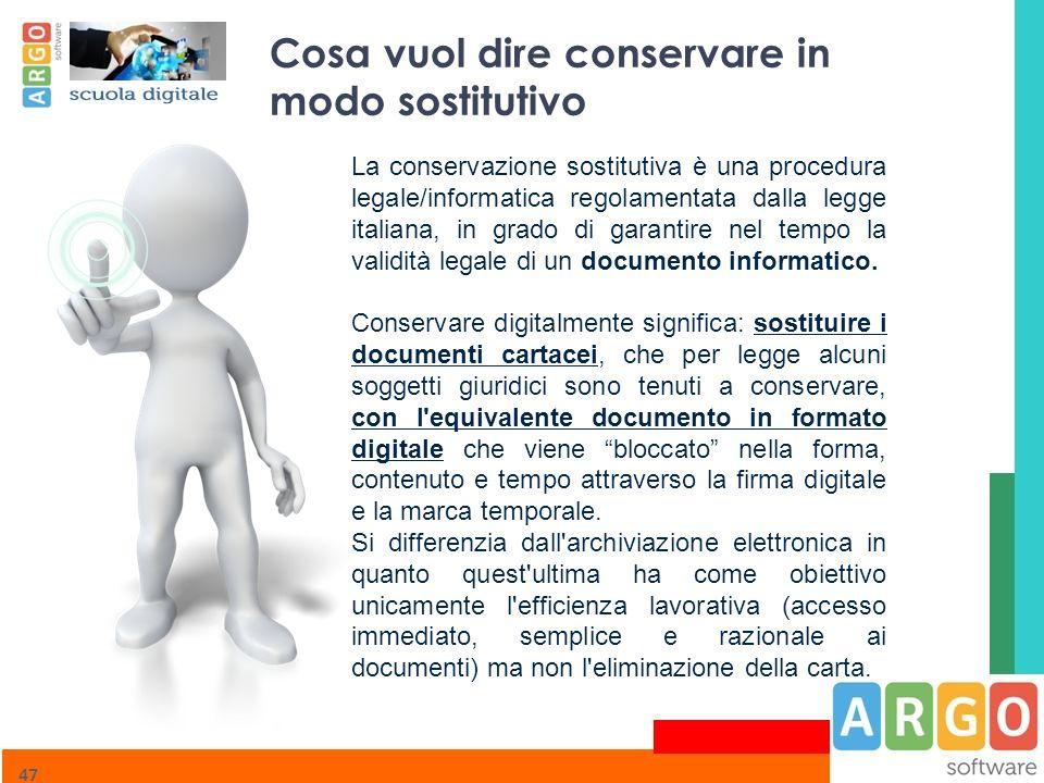 47 La conservazione sostitutiva è una procedura legale/informatica regolamentata dalla legge italiana, in grado di garantire nel tempo la validità leg