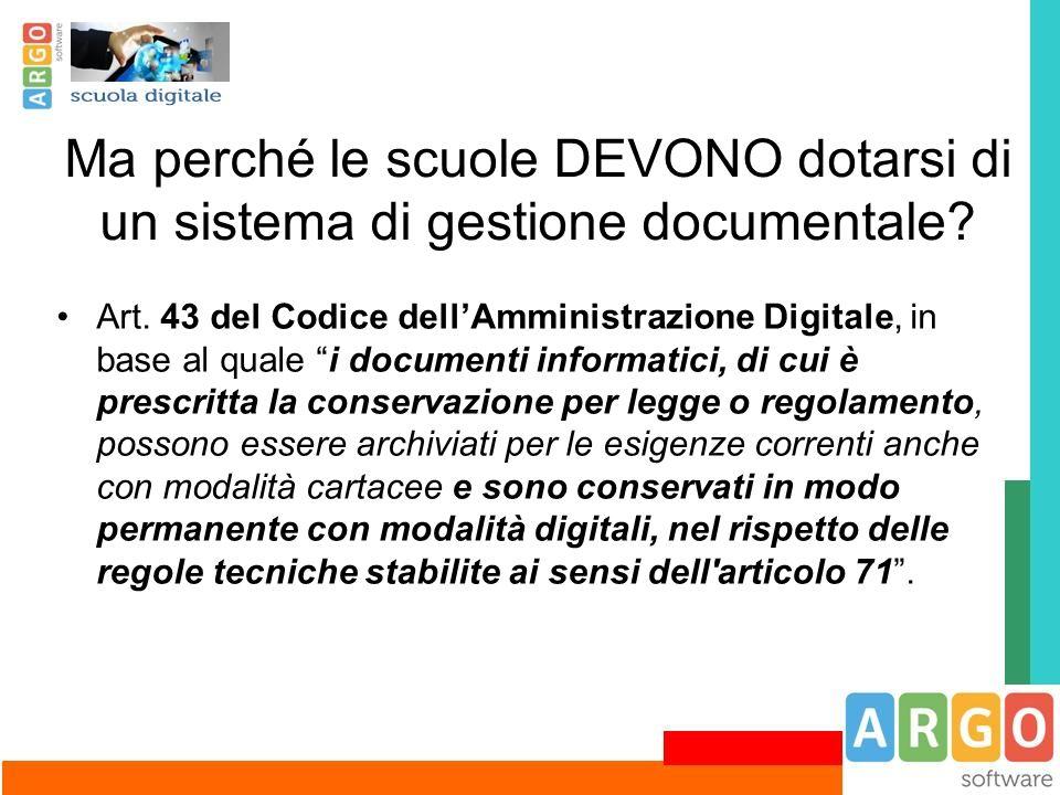 """Ma perché le scuole DEVONO dotarsi di un sistema di gestione documentale? Art. 43 del Codice dell'Amministrazione Digitale, in base al quale """"i docume"""