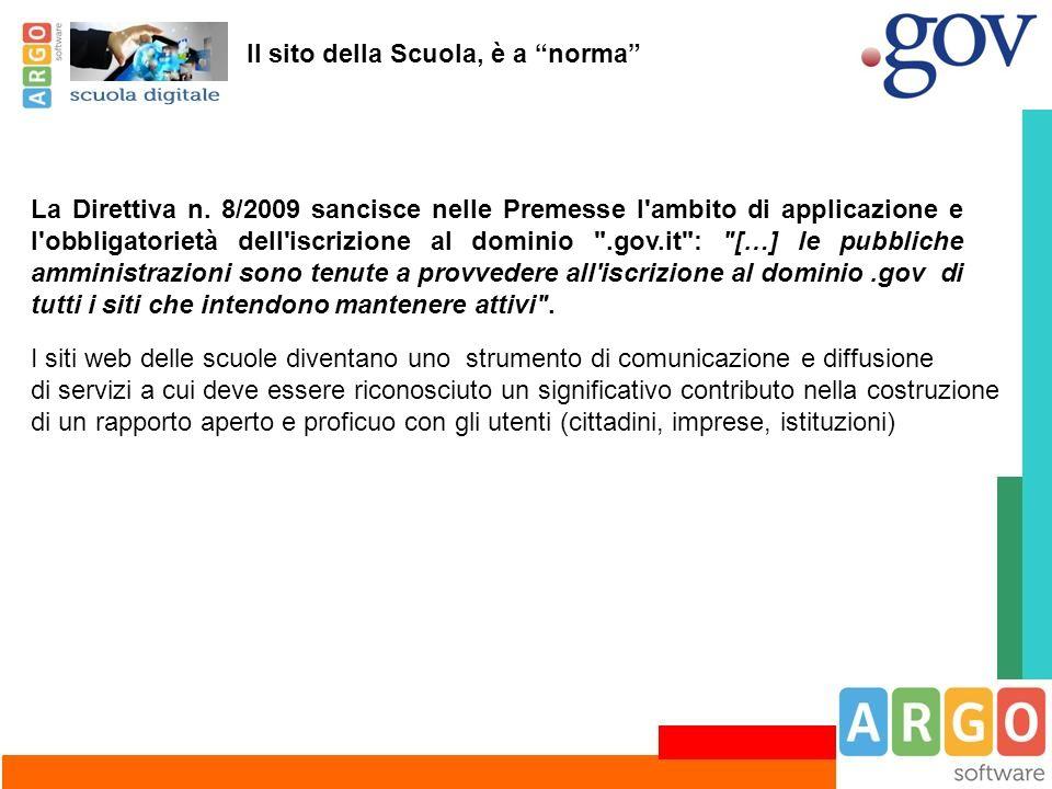La Direttiva n. 8/2009 sancisce nelle Premesse l'ambito di applicazione e l'obbligatorietà dell'iscrizione al dominio