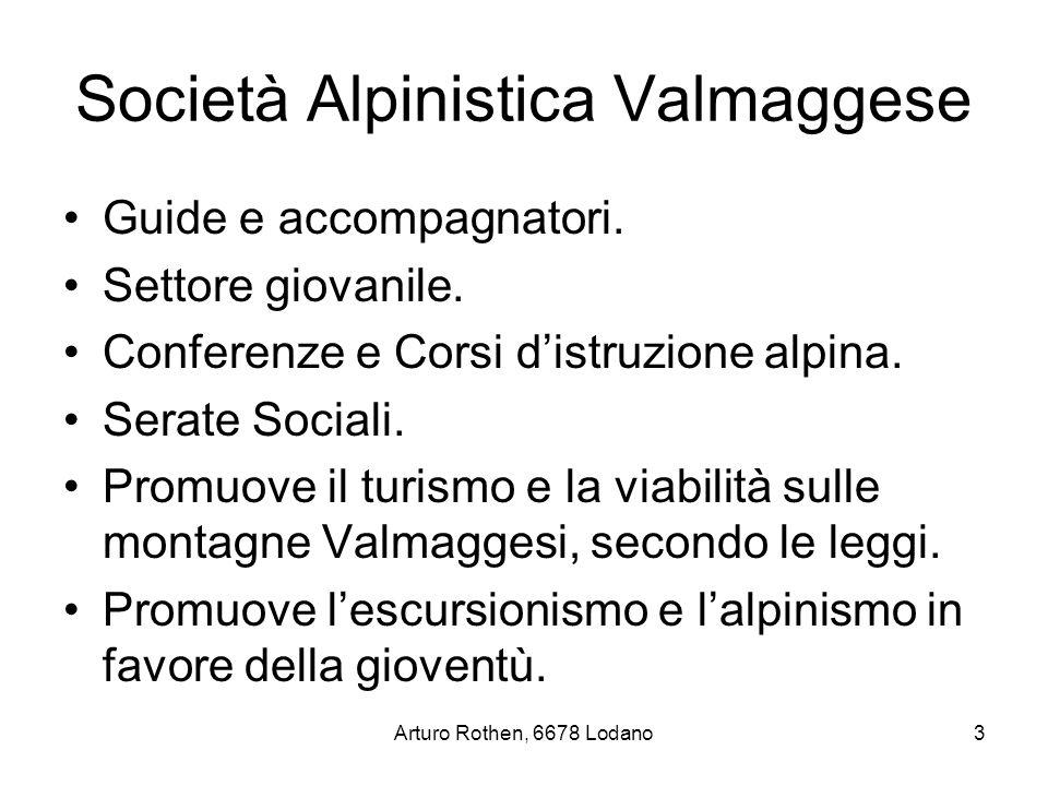 Arturo Rothen, 6678 Lodano3 Società Alpinistica Valmaggese Guide e accompagnatori.