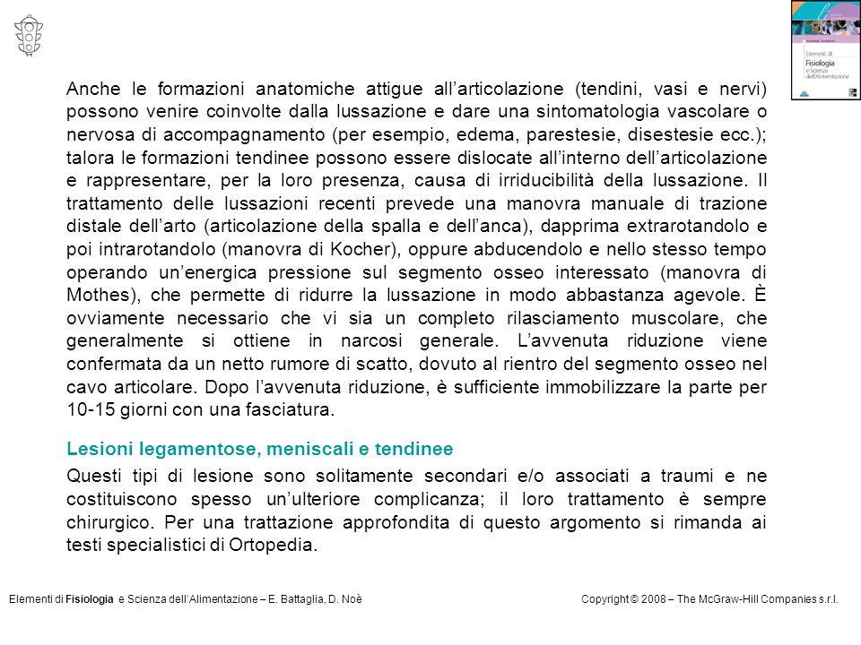 Elementi di Fisiologia e Scienza dell'Alimentazione – E. Battaglia, D. NoèCopyright © 2008 – The McGraw-Hill Companies s.r.l. Anche le formazioni anat