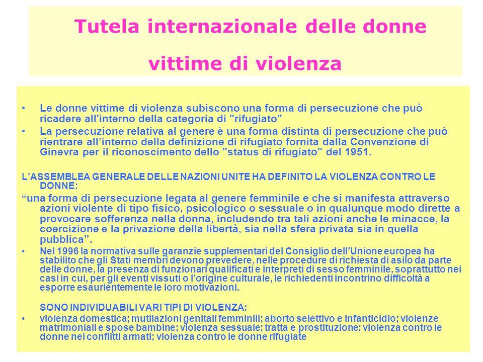 Tutela internazionale delle donne vittime di violenza Le donne vittime di violenza subiscono una forma di persecuzione che può ricadere all'interno de