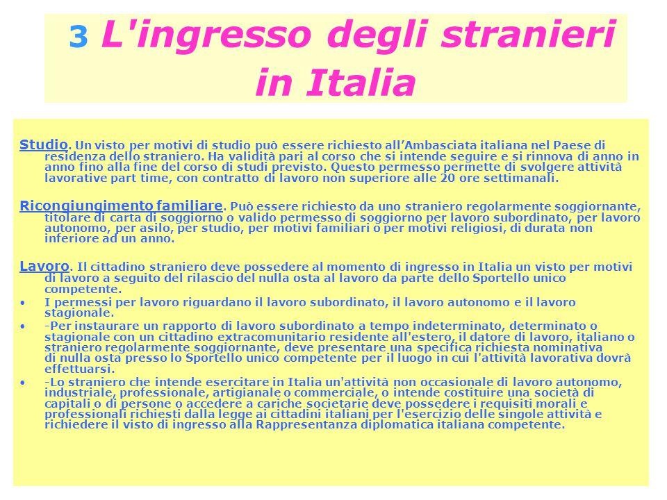 3 L'ingresso degli stranieri in Italia Studio. Un visto per motivi di studio può essere richiesto all'Ambasciata italiana nel Paese di residenza dello