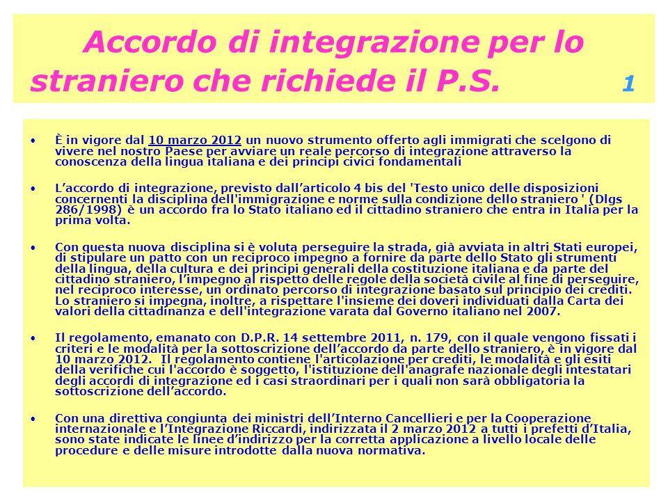 Accordo di integrazione per lo straniero che richiede il P.S. 1 È in vigore dal 10 marzo 2012 un nuovo strumento offerto agli immigrati che scelgono d