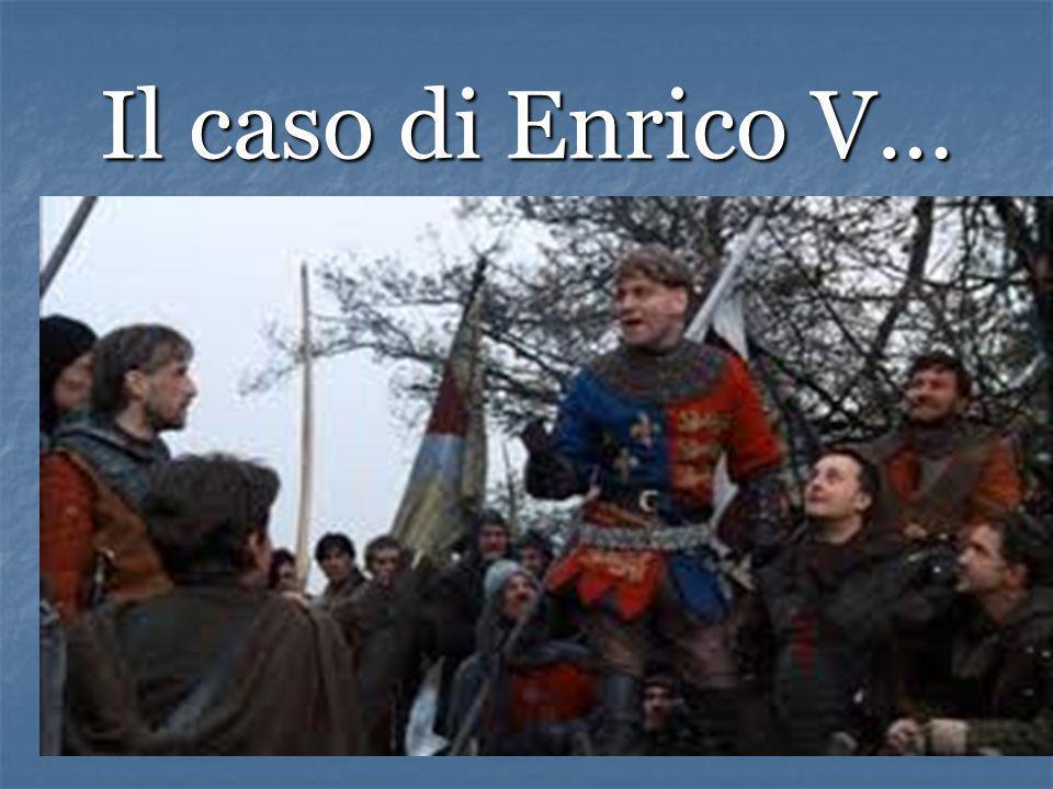 Il caso di Enrico V…