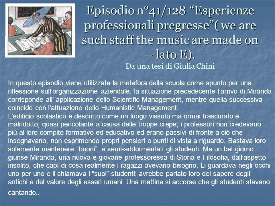 "Episodio n°41/128 ""Esperienze professionali pregresse""( we are such staff the music are made on – lato E). Episodio n°41/128 ""Esperienze professionali"