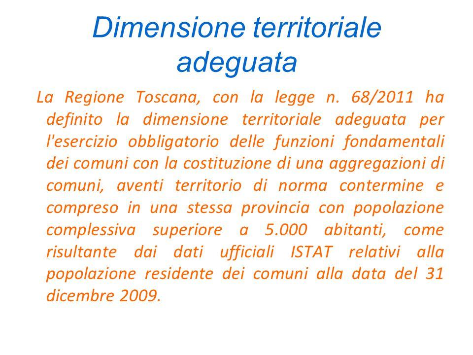Dimensione territoriale adeguata La Regione Toscana, con la legge n.
