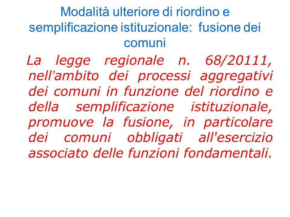 Modalità ulteriore di riordino e semplificazione istituzionale: fusione dei comuni La legge regionale n.