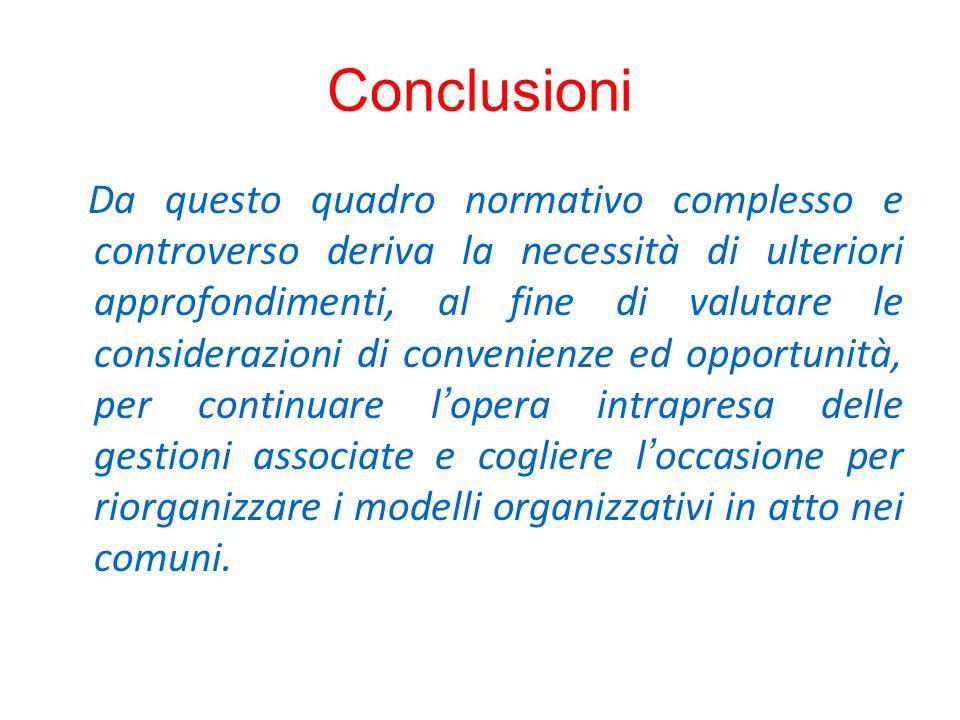 Conclusioni Da questo quadro normativo complesso e controverso deriva la necessità di ulteriori approfondimenti, al fine di valutare le considerazioni