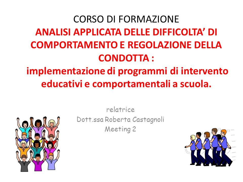 CORSO DI FORMAZIONE ANALISI APPLICATA DELLE DIFFICOLTA' DI COMPORTAMENTO E REGOLAZIONE DELLA CONDOTTA : implementazione di programmi di intervento edu