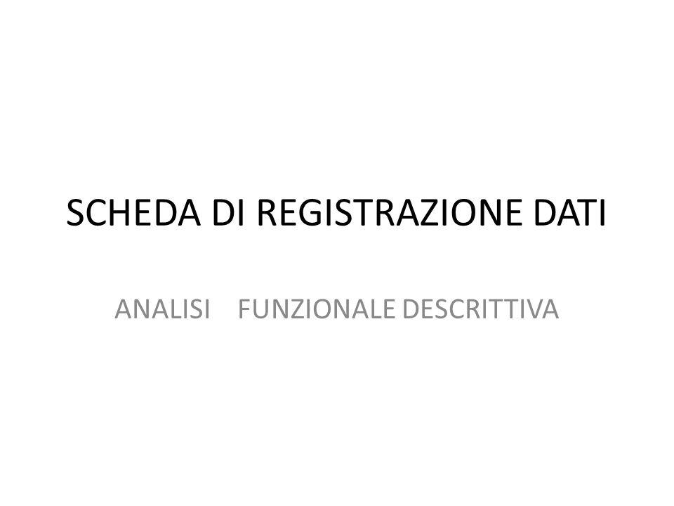 SCHEDA DI REGISTRAZIONE DATI ANALISI FUNZIONALE DESCRITTIVA