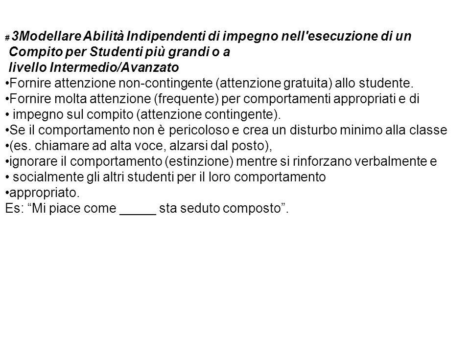 # 3Modellare Abilità Indipendenti di impegno nell'esecuzione di un Compito per Studenti più grandi o a livello Intermedio/Avanzato Fornire attenzione