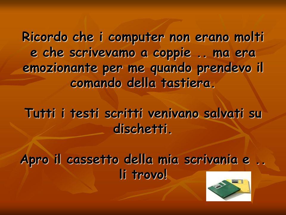 Al liceo socio – psico – pedagogico usavo il computer: - a casa per fare ricerche Tanta pratica e poca teoria..
