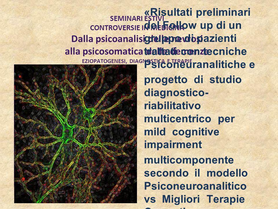 SEMINARI ESTIVI CONTROVERSIE IN MEDICINA Dalla psicoanalisi delle nevrosi alla psicosomatica delle demenze EZIOPATOGENESI, DIAGNOSTICA E TERAPIE «Risu