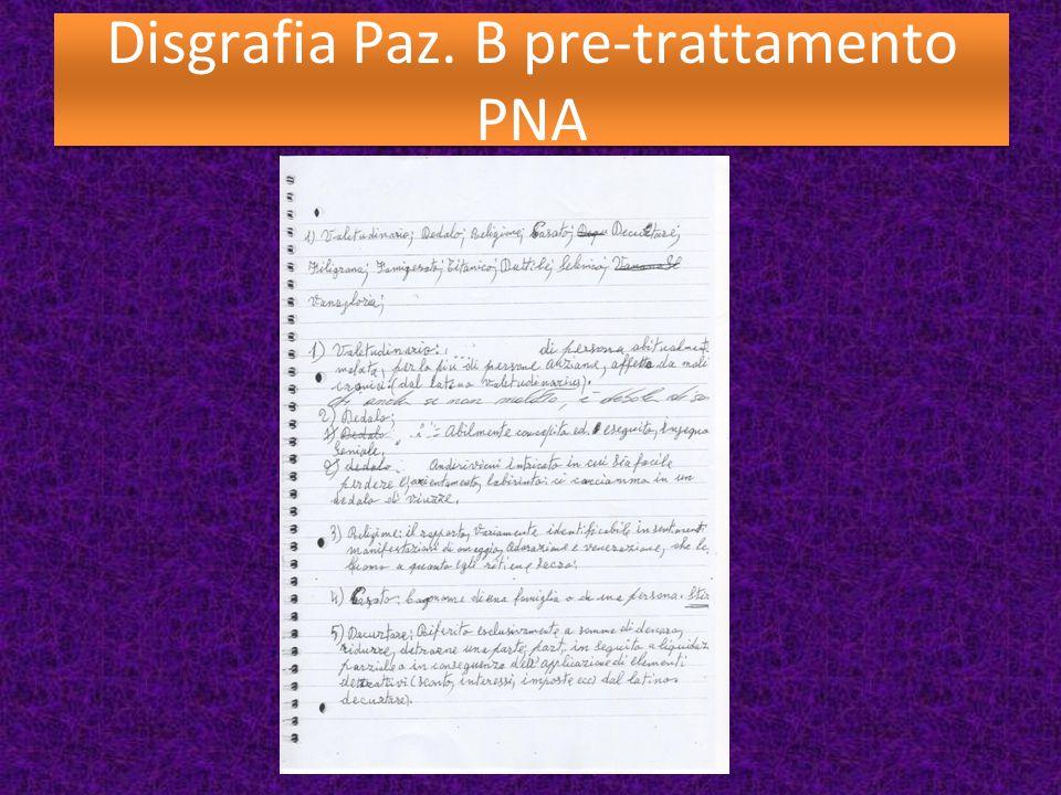Disgrafia Paz. B pre-trattamento PNA