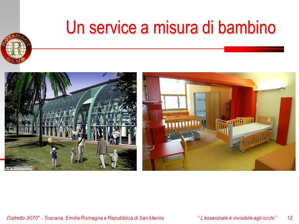 Distretto 2070° - Toscana, Emilia Romagna e Repubblica di San Marino 12 L'essenziale è invisibile agli occhi Un service a misura di bambino