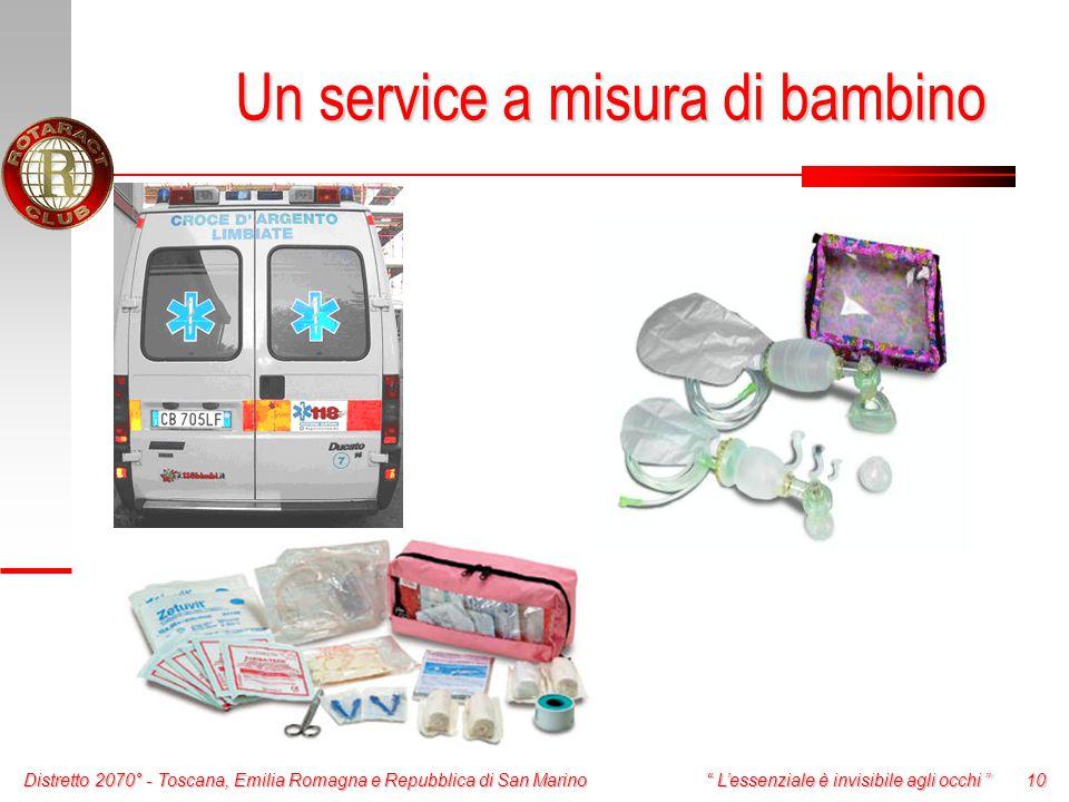 Distretto 2070° - Toscana, Emilia Romagna e Repubblica di San Marino 10 L'essenziale è invisibile agli occhi Un service a misura di bambino